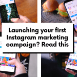Launching your first Instagram marketing campaign? Read this
