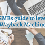 The SMBs Guide to Leverage Wayback Machine